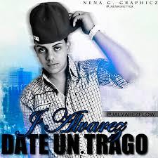 J Alvarez - Date Un Trago MP3