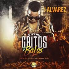 J Alvarez - Entre Gritos Y Balas MP3