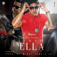 J Alvarez Ft. Carlitos Rossy - Pienso En Ella MP3