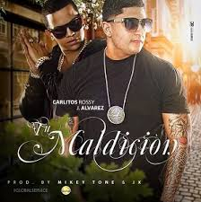 J Alvarez Ft. Carlitos Rossy - Tu Maldicion MP3