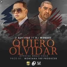 J Alvarez Ft. DJ Mendez - Quiero Olvidar (Remix) MP3
