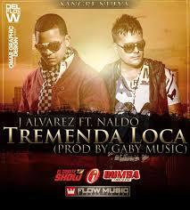 J Alvarez Ft. Naldo - Tremenda Loca MP3