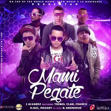 J Alvarez Ft. Trebol Clan Franco D.OZi Mozart Y Anonimus - Mami Pegate MP3