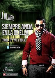 J Alvarez - Siempre Anda En La De Ella MP3