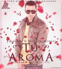 J Alvarez - Tu Aroma MP3