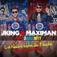 J King y Maximan Ft 3BallMTY - La Noche Esta De Fiesta MP3