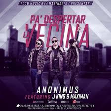 J King y Maximan Ft Anonimus - Pa Despertar Vecina MP3