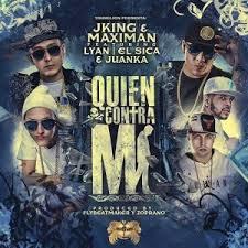 J King y Maximan Ft Lyan, El Sica y Juanka El Problematik - Quien Contra Mi MP3