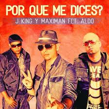 J King y Maximan Ft. Aldo El Arquitecto - Por Que Me Dices MP3
