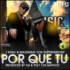 J King y Maximan - Porque Tu MP3