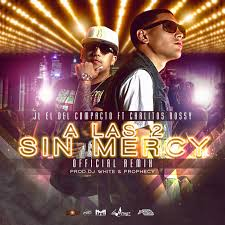 JL El Del Compacto Ft. Carlitos Rossy - A Las 2 Sin Mercy MP3