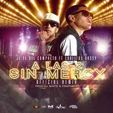 JL El Del Compacto Ft. Carlitos Rossy - A Las 2 Sin Mercy MP3
