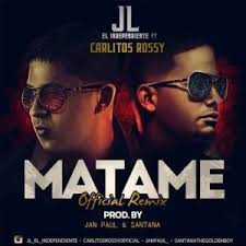JL El Independiente Ft. Carlitos Rossy - Matame MP3
