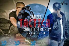 Jahzel Ft. Carlitos Rossy - Tactica MP3