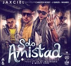 Jaxciel Ft. Carlitos Rossy, J Quiles y Wambo - Solo Amistad MP3