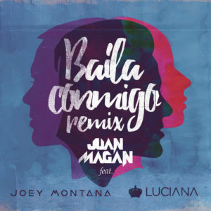 Juan Magan Ft. Joey Montana & Luciana - Baila Conmigo (Remix) MP3