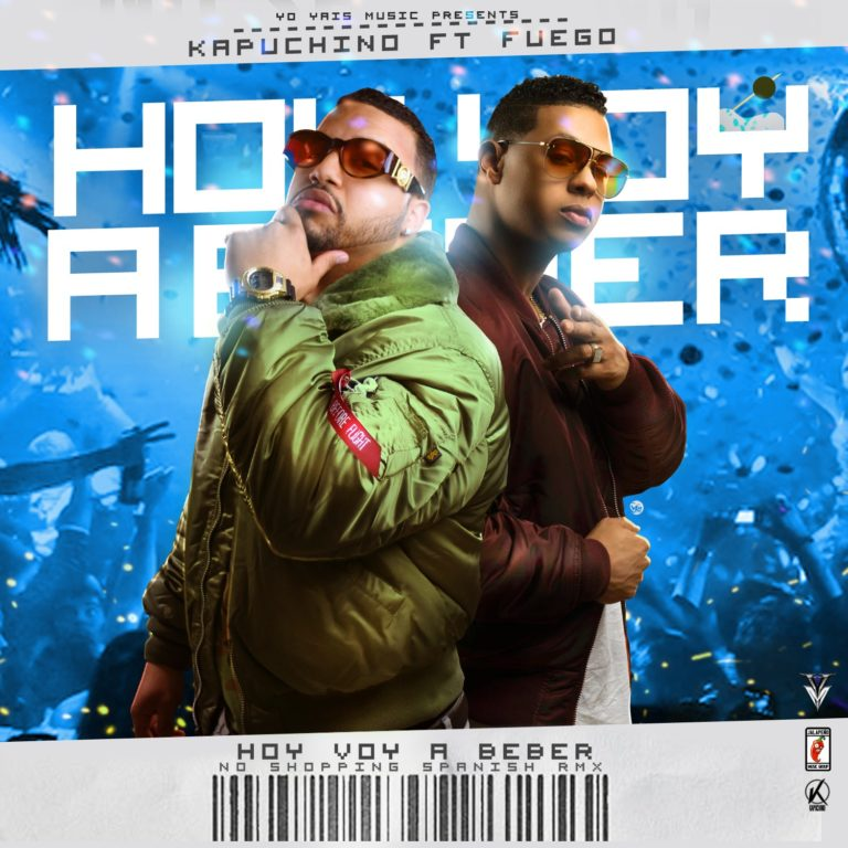 Kapuchino Ft. Fuego - Hoy Voy A Beber (No Shopping Spanish Remix) MP3