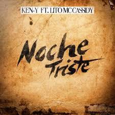 Ken-Y Ft. Lito Mc Cassidy - Noche Triste MP3