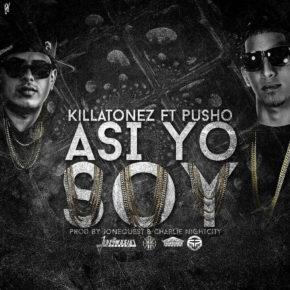 Killatonez Ft. Pusho - Asi Yo Soy MP3
