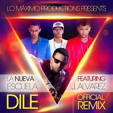 La Nueva Escuela Ft. J Alvarez - Dile MP3