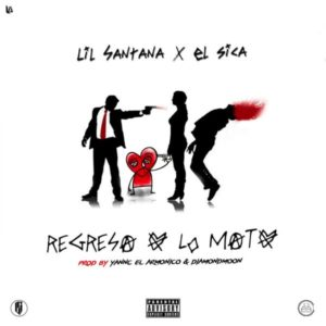 Lil Santana Ft. El Sica - Regresa O Lo Mato MP3