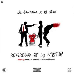 Lil Santana Ft. El Sica - Regresa O Lo Mato MP3