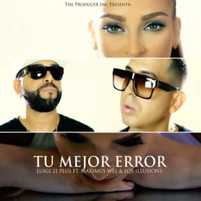 Luigi 21 Plus Ft Maximus Wel - Tu Mejor Error MP3