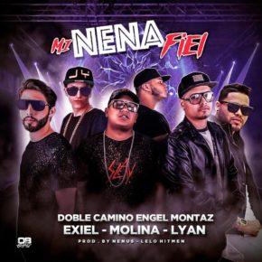 Lyan El Palabreal Ft. Doble Camino, Engel Montaz, Exiel Y Molina - Mi Nena Fiel MP3