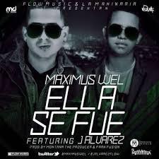 Maximus Wel Ft. J Alvarez - Ella Se Fue MP3