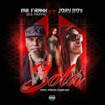 Mr. Frank (Big Pappa) Ft. Jory Boy - Sola MP3