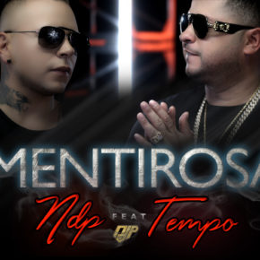 NDP Ft. Tempo - Mentirosa (Official Remix) MP3