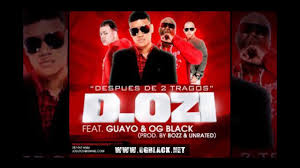 OG Black Ft. D.OZi Y Guayo El Bandido - Despues De 2 Tragos MP3
