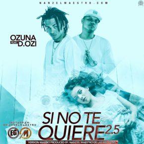 Ozuna Ft. D.Ozi - Si No Te Quiere 2.5 MP3