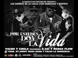 Pacho y Cirilo Ft. D.Ozi Y Ñengo Flow - Por Ustedes Doy La Vida MP3
