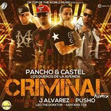 Pancho Y Castel Ft. J Alvarez Y Pusho - Criminal MP3