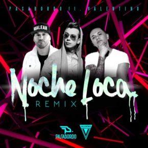 Pasabordo Ft. Valentino - Noche Loca (Remix) MP3