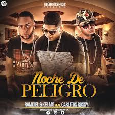 Ramdiel y Kelmo Ft. Carlitos Rossy - Noche De Peligro MP3