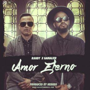 Randy Nota Loca Ft. Gamalier - Amor Eterno MP3