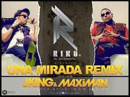 Riko Ft J King Y Maximan - Una Mirada (Remix) mp3