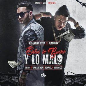 Sebastian LVDA Ft Almighty - Entre Lo Bueno y Lo Malo MP3