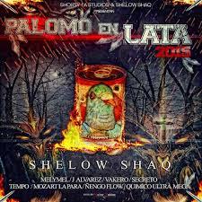 Shelow Shaq Ft. Melymel, J Alvarez, Vakero, Secreto, Tempo, Mozart Y Ñengo Flow - Palomo En Lata MP3