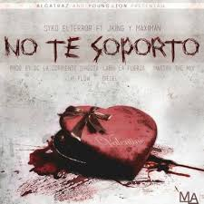 Syko El Terror Ft J-King y Maximan - No Te Soporto MP3