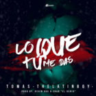 Tomas The Latin Boy - Lo Que Tu Me Das MP3