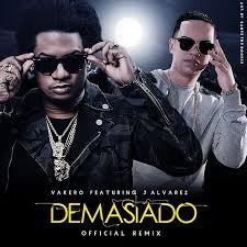 Vakero Ft. J Alvarez - Demasiado MP3