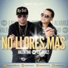 Valentino Ft. J Alvarez - No Llores Mas MP3