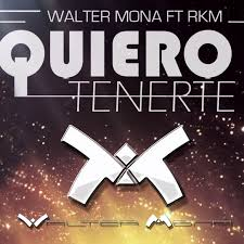 Walter Mona Ft. RKM - Quiero Tenerte MP3