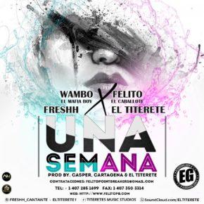 Wambo El Mafiaboy Ft. Felito El Caballote, Freshh y El Titerete - Una Semana (Remix) MP3
