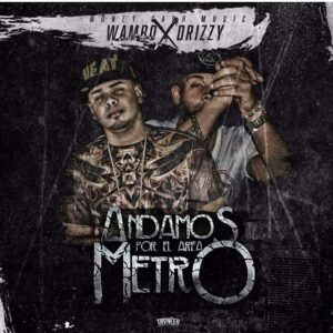 Wambo El Mafiaboy Ft. Jow Drizzy - Andamos Por El Área Metro MP3