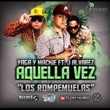 Yaga y Mackie Ft. J Alvarez - Aquella Vez MP3