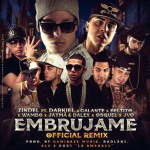 Zindel Ft. Darkiel, Wambo, Galante, Jayma y Dalex, Beltito, Osquel Y Jvo - Embrújame (Remix) MP3